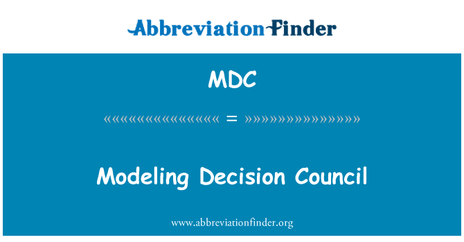MDC: Modeling Decision Council