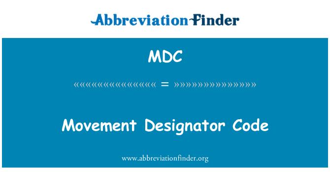 MDC: Movement Designator Code