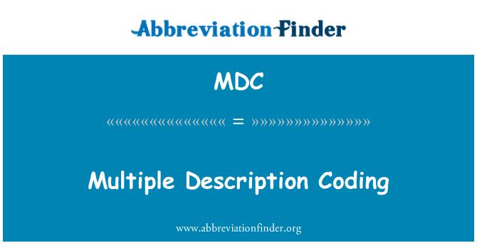 MDC: Multiple Description Coding