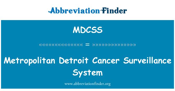 MDCSS: Metropolitan Detroit Cancer Surveillance System