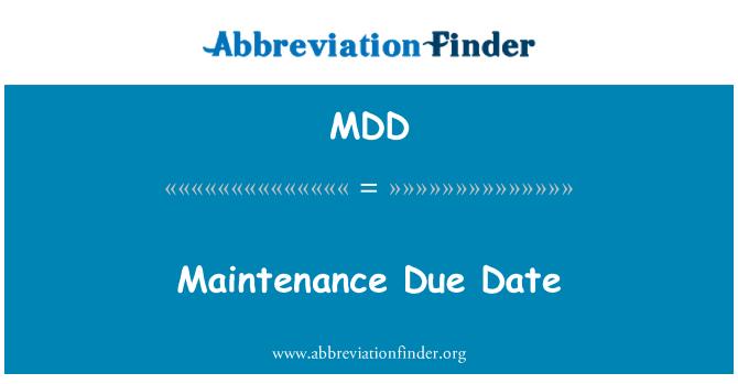 MDD: Maintenance Due Date