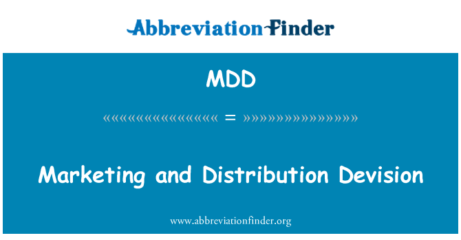 MDD: Marketing and Distribution Devision