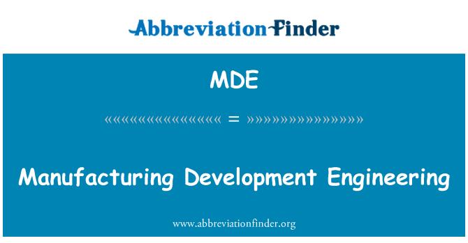 MDE: Manufacturing Development Engineering