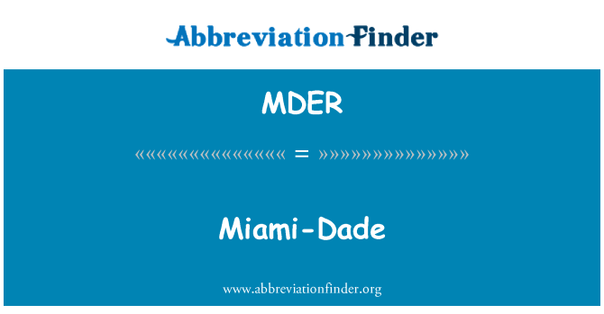 MDER: Miami-Dade