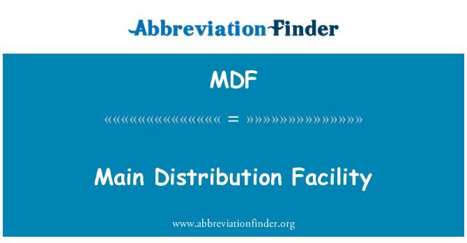 MDF: Main Distribution  Facility