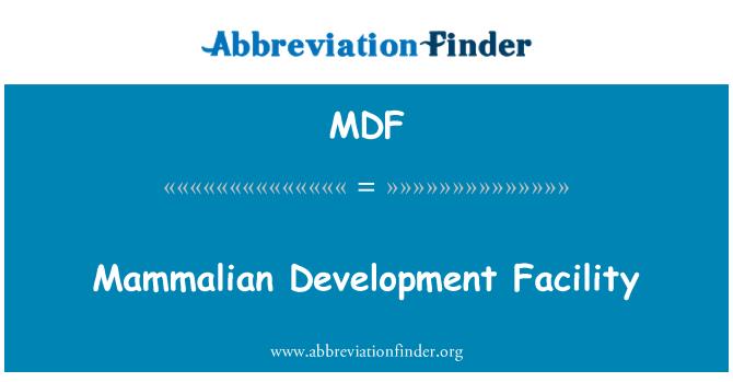 MDF: Mammalian Development Facility