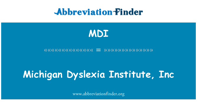 MDI: Michigan Dyslexia Institute, Inc