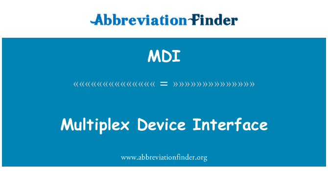 MDI: Multiplex Device Interface