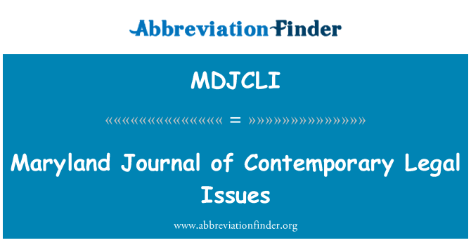 MDJCLI: Maryland Journal of Contemporary Legal Issues
