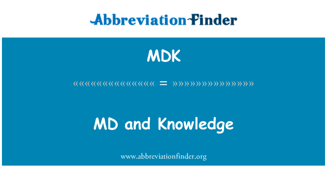 MDK: MD and Knowledge