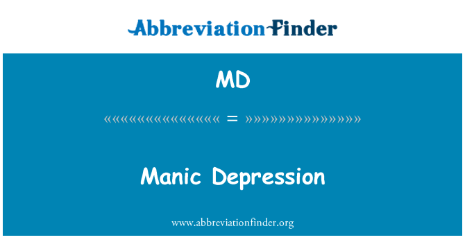 MD: Manic Depression
