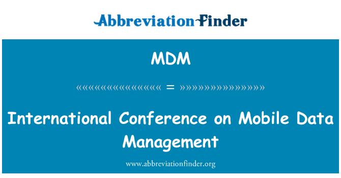 MDM: International Conference on Mobile Data Management