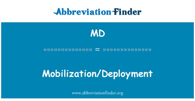 MD: Mobilization/Deployment
