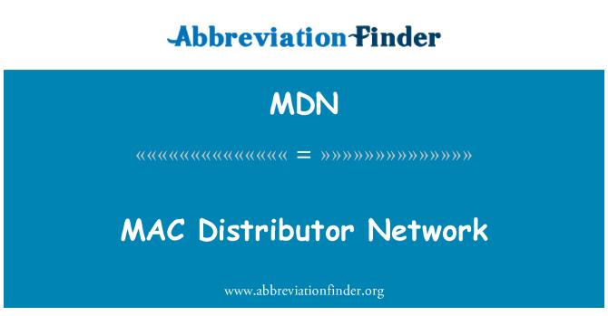 MDN: MAC Distributor Network