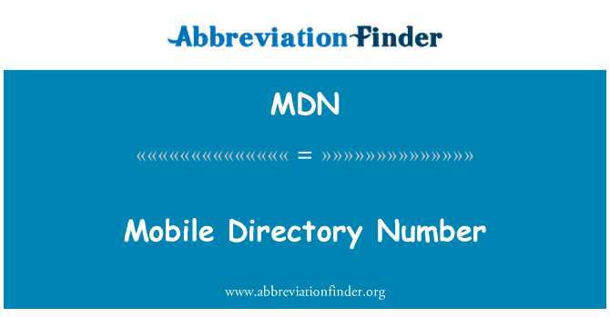 MDN: Mobile Directory Number
