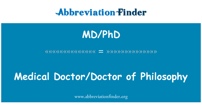 MD/PhD: Medical Doctor/Doctor of Philosophy
