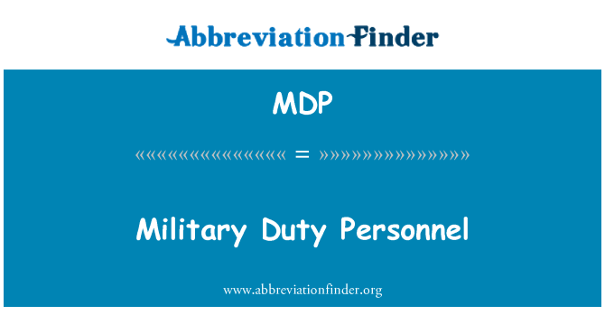 MDP: Military Duty Personnel