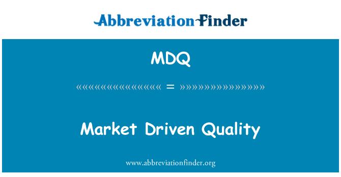 MDQ: Market Driven Quality