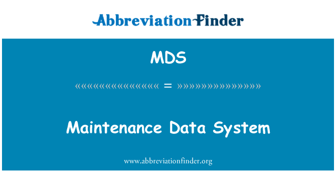 MDS: Maintenance Data System