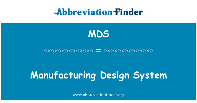 MDS: Manufacturing Design System