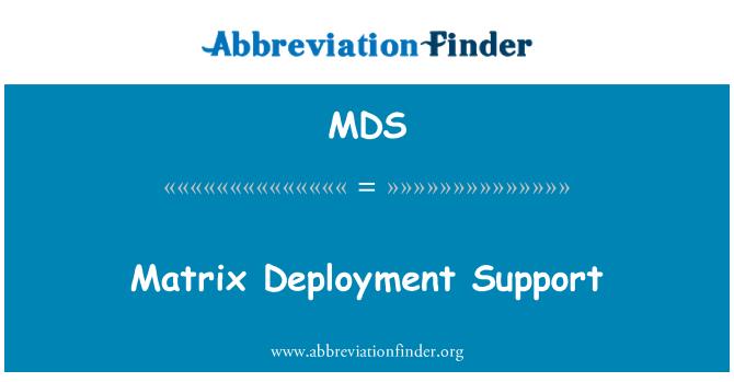 MDS: Matrix Deployment Support