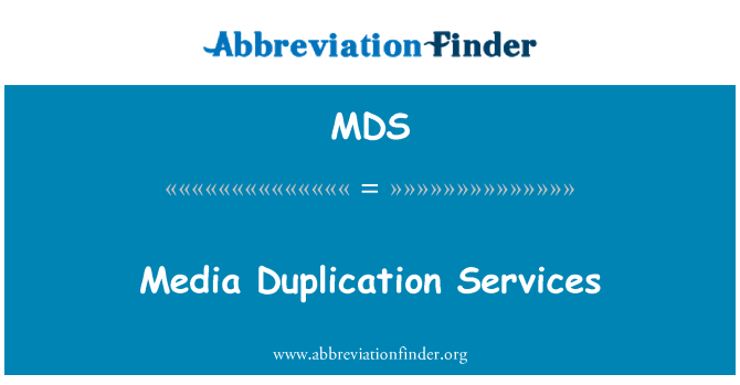 MDS: Media Duplication Services