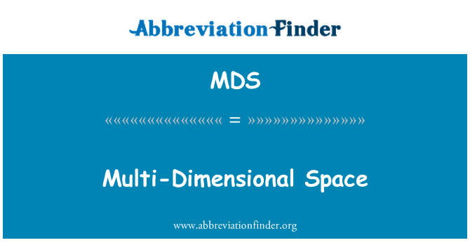 MDS: Multi-Dimensional Space