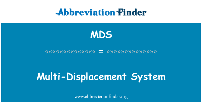 MDS: Multi-Displacement System