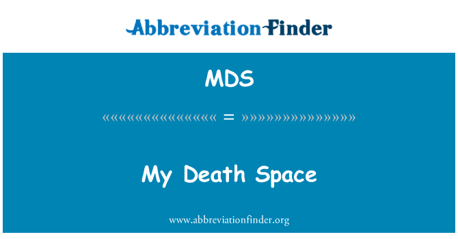 MDS: My Death Space