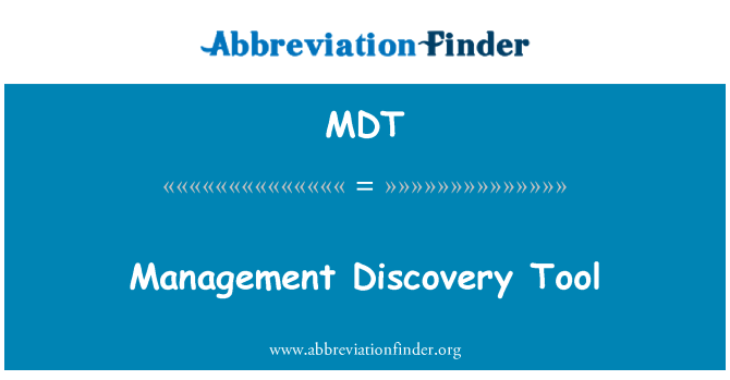 MDT: Management Discovery Tool