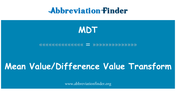 MDT: Mean Value/Difference Value Transform