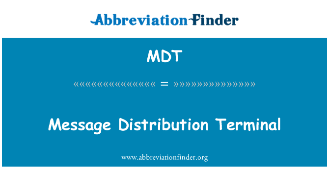 MDT: Message Distribution Terminal