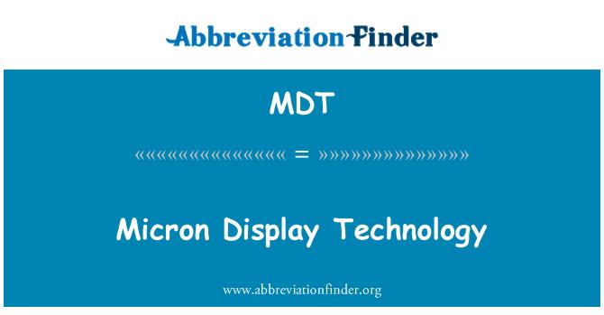 MDT: Micron Display Technology