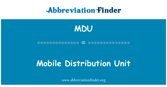 MDU: Mobile Distribution Unit