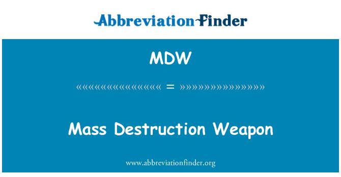 MDW: Mass Destruction Weapon