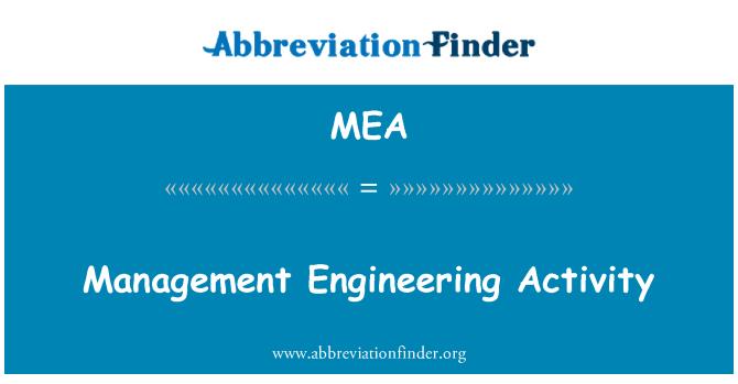 MEA: Management Engineering Activity