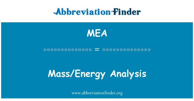 MEA: Mass/Energy Analysis