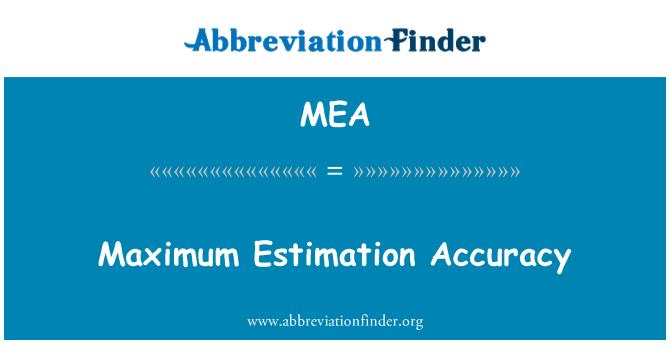 MEA: Maximum Estimation Accuracy