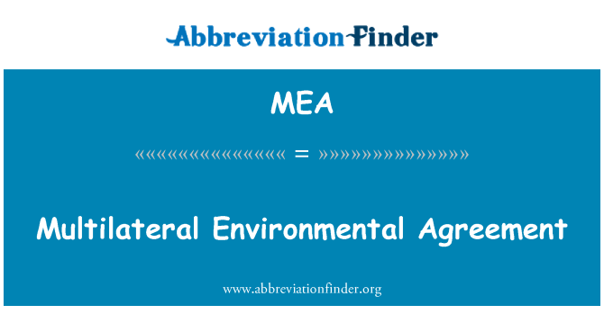 MEA: Multilateral Environmental Agreement