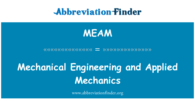 MEAM: Mechanical Engineering and Applied Mechanics