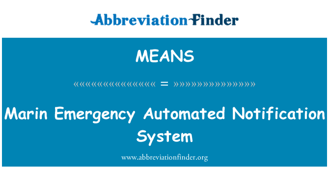 MEANS: Marin Emergency Automated Notification System
