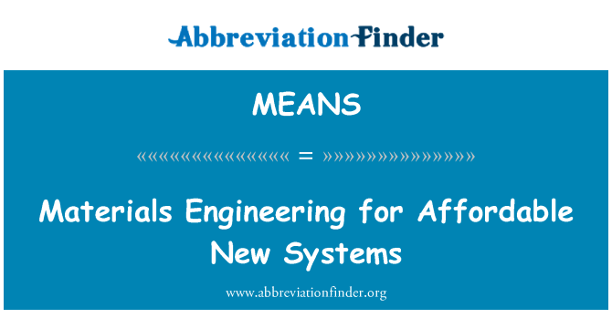 MEANS: Materials Engineering for Affordable New Systems