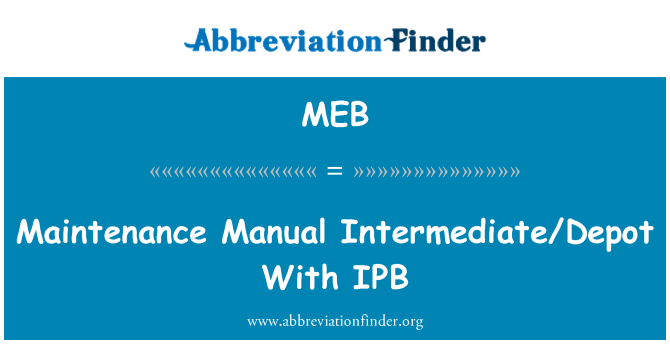 MEB: Maintenance Manual Intermediate/Depot With IPB