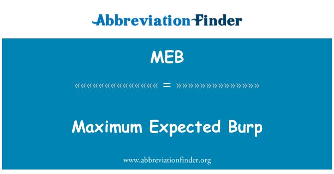 MEB: Maximum Expected Burp