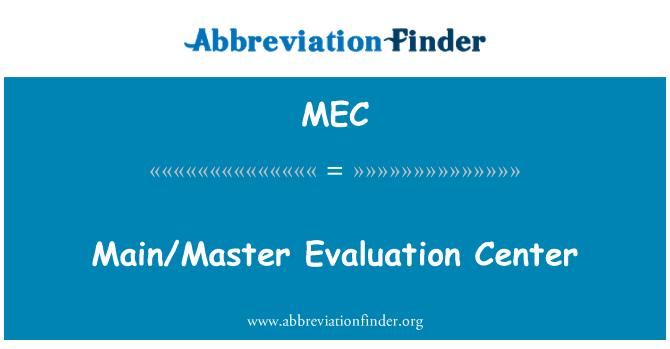 MEC: Main/Master Evaluation Center