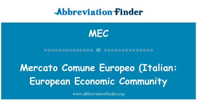 MEC: Mercato Comune Europeo (Italian: European Economic Community