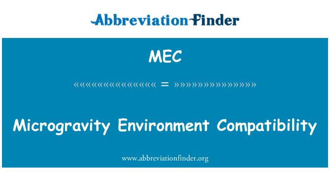 MEC: Microgravity Environment Compatibility