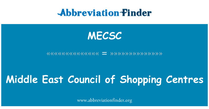MECSC: Middle East Council of Shopping Centres