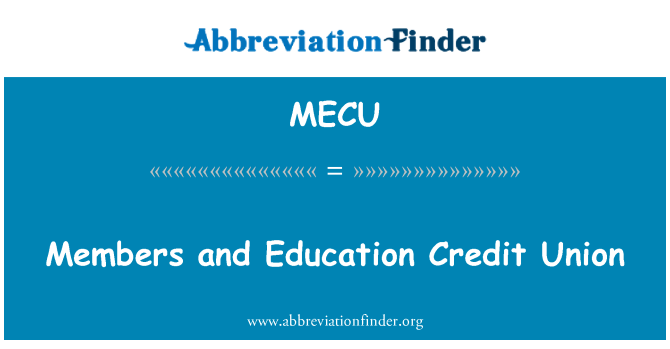 MECU: Members and Education Credit Union