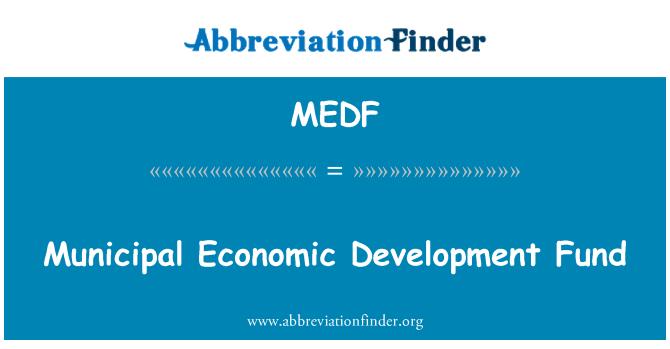 MEDF: Fondo de desarrollo económico municipal